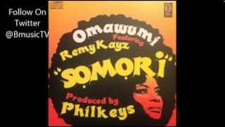 Omawumi - Somori Ft. RemyKayz [PROD. By PHILKEYS]