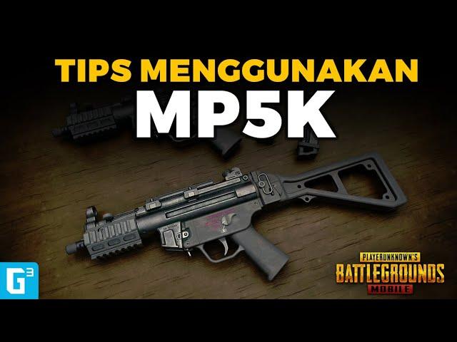 SI CEPAT MEMATIKAN! TIPS AMPUH MENGGUNAKAN MP5K - TIPS DAN TRIK | PUBG Mobile