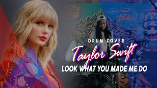 Look what you made me do - Taylor Swift (Drum Cover by: Bkey)