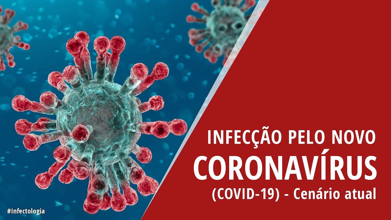 Infecção pelo Novo Coronavírus (COVID-19) - cenário atual - YouTube