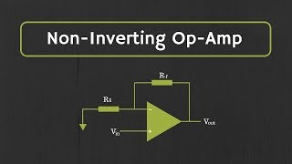 Operational Amplifier: Non-Inverting Op-Amp and Op-Amp as Buffer (Op-Amp as Voltage Follower)
