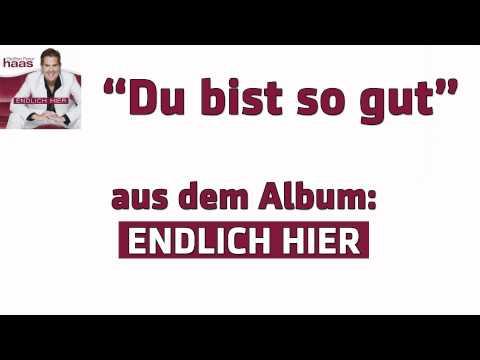 """Steffen Peter Haas - du bist so gut (aus dem Album """"Endlich Hier"""")"""