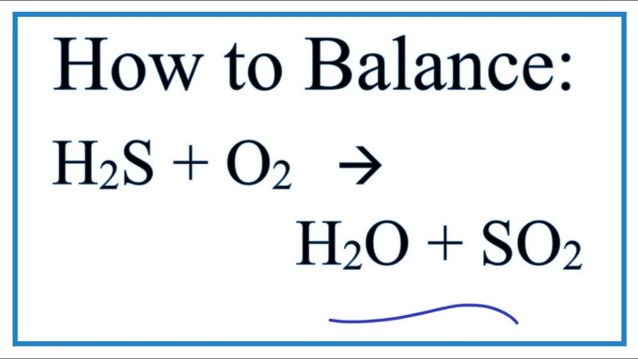 How To Balance H2s O2 H2o So2 Hydrogen Sulfide Oxygen Gas