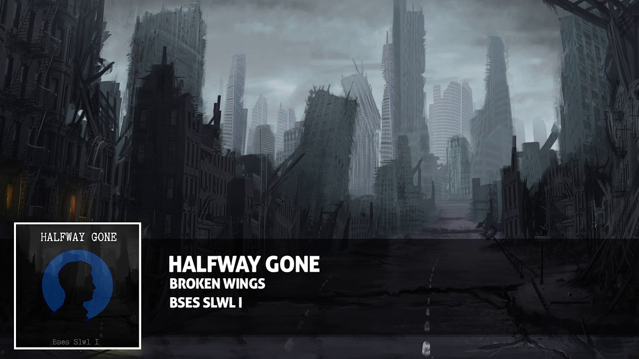 Bses Slwl I - HALFWAY GONE [Official Audio]