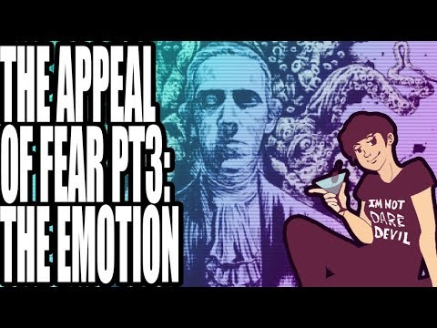 The Appeal of Fear : The Emotion