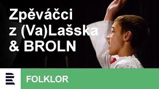 Folklorní zpěváčci ze Slezska, (Va)lašska & BROLN