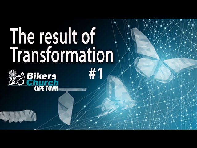 The Result of Transformation – Pastor George Lehman