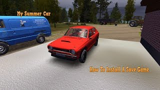 My Summer Car - How To Install A Save Game