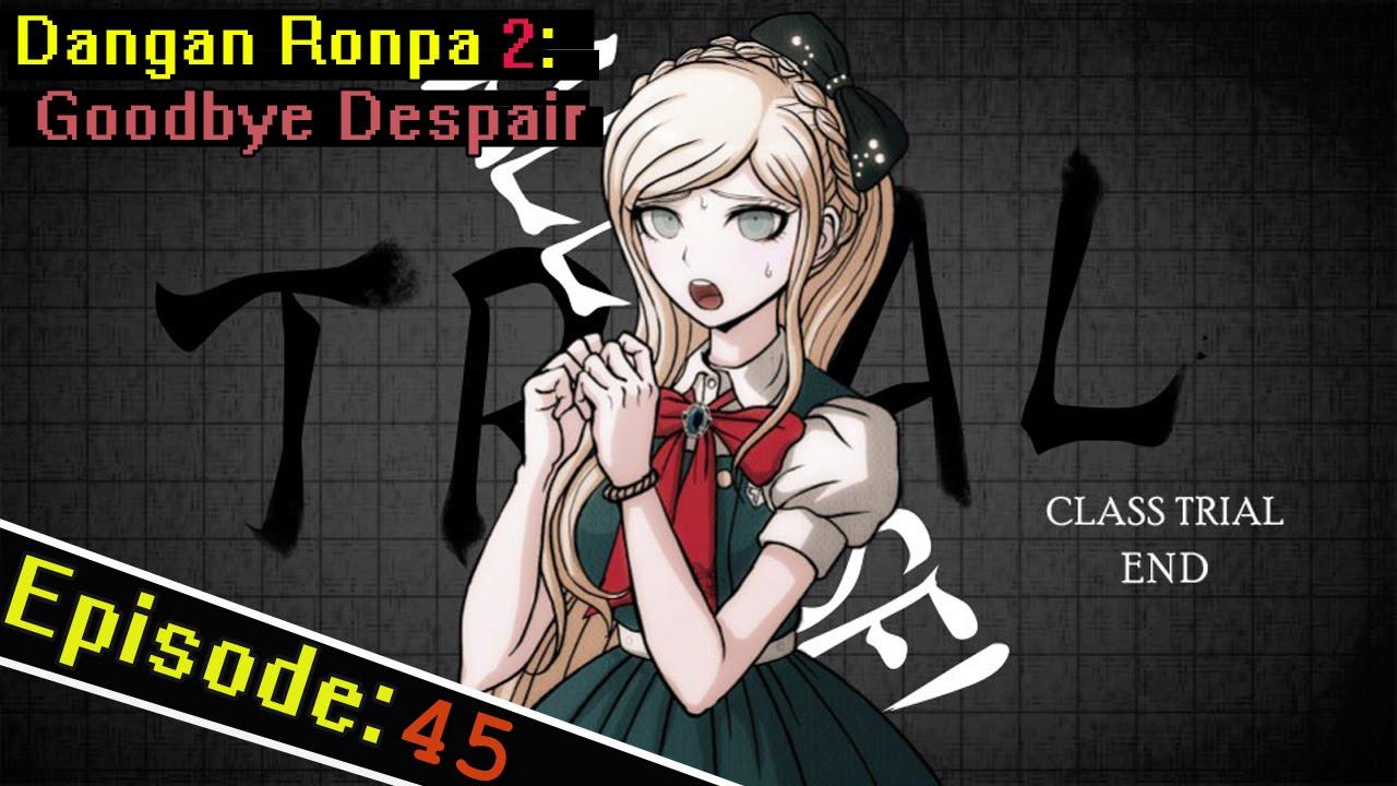 Favourite serial killer in danganronpa? Dangan Ronpa 2 Ep 45 Who S The Killer Execution Of Our Feels Youtube