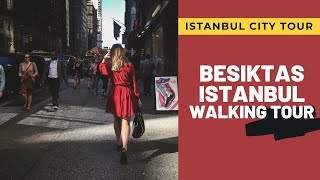 istanbul turkey 2021 Besiktas Istanbul TOUR 4K UHD 60FPS Turkey 4k tour APRIL 2021 4K WALK