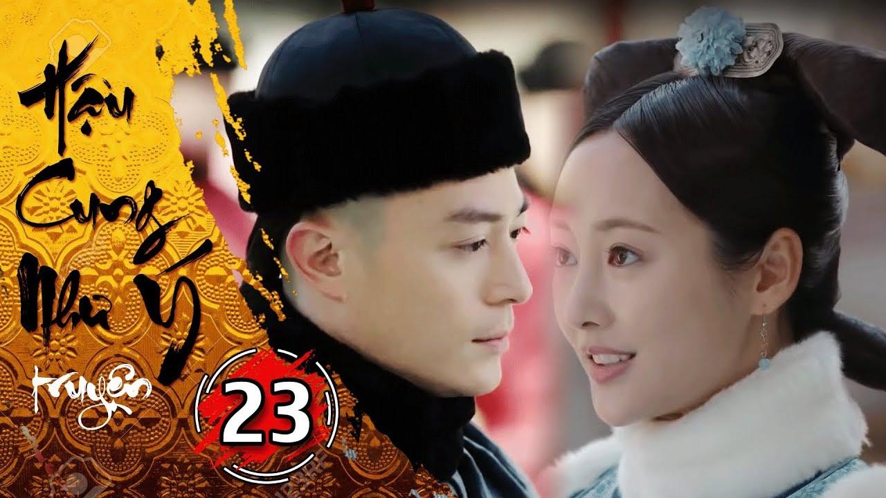 Phim Bộ - Hậu Cung Như Ý Truyện - Tập 23 Full | Phim Cổ Trang Trung Quốc Hay Nhất 2018