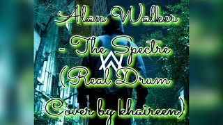 Alan Walker - The Spectre (Real Drum Cover by khaireen)