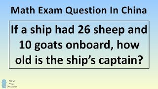 The REAL Answer To The Viral Chinese Math Problem How Old Is The Captain