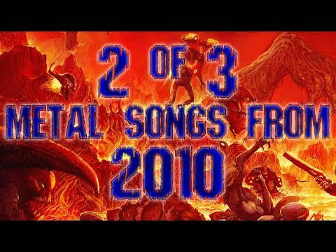 2 Of 3 Metal Songs I Made In 2010