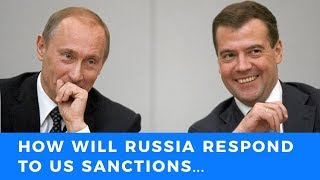 How Russia will respond to America's latest sanctions...