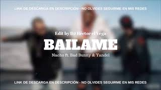 Bailame (Full Version - Letra) - Nacho x Bad Bunny x Yandel