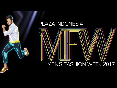 PLAZA INDONESIA MEN FASHION WEEK 2017