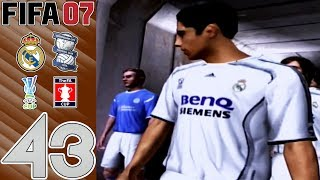 FIFA 07 Manager Mode - vs Real Madrid (A) & Birmingham City (H) - Part 43