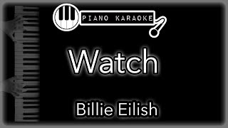 Watch - Billie Eilish - Piano Karaoke Instrumental