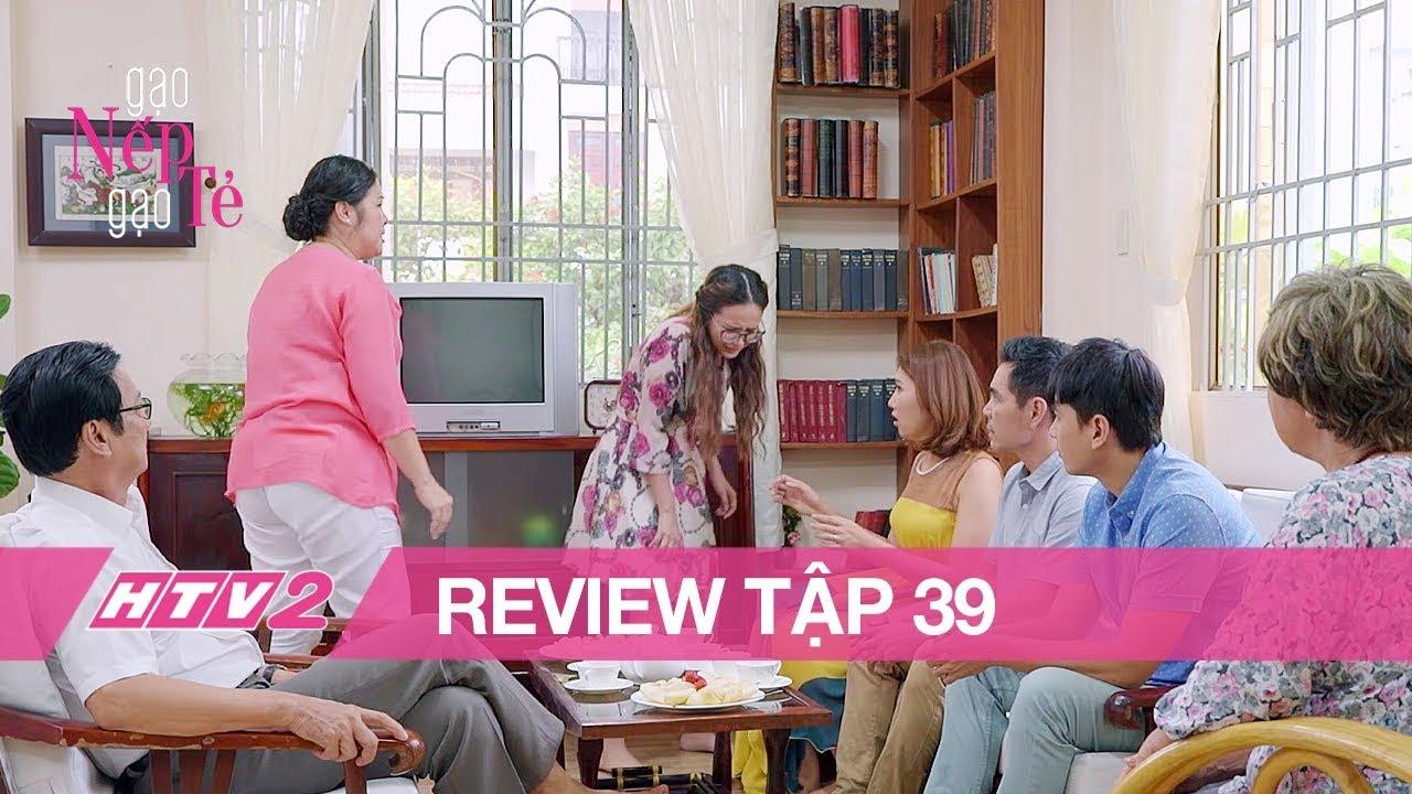 GẠO NẾP GẠO TẺ - Tập 39   Biết quá khứ tiền án của Nhân, bà Mai cấm cản Minh yêu Nhân - (REVIEW)
