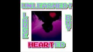 Unleashed! The - Large Hearted Boy (John Barnett Cover) [Originally by Guided By Voices]
