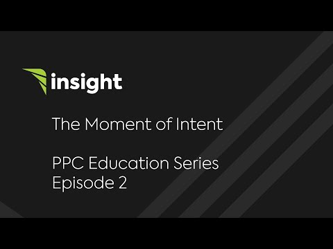 The Moment of Intent | PPC Episode 2 | DLM Insight