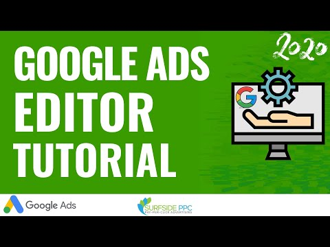 google-ads-editor-tutorial-2020---how-to-use-google-ads-editor-to-create-&-manage-campaigns