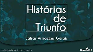 Histórias de Triunfo ControlSoft - Safras Armazéns Gerais