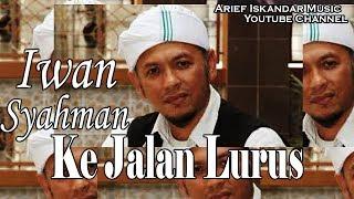 Iwan Malaysia Jalan Lurus