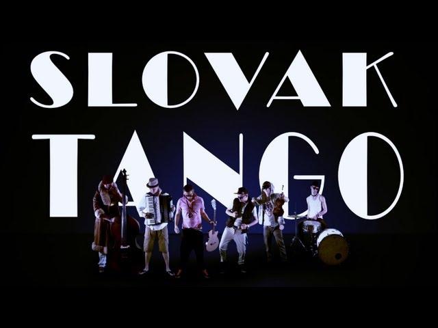 SLOVAK TANGO - Dve oči neverné  [OFFICIAL 2013 HD 1080p]