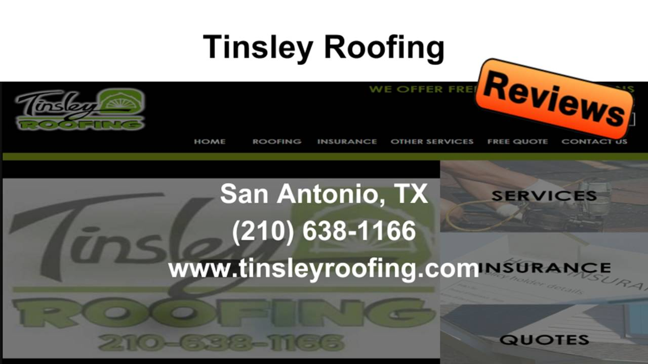 Tinsley Roofing   REVIEWS   San Antonio, TX Roofing Companies Reviews