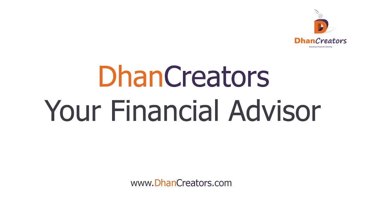Dhancreators your financial advisor new delhi ncr youtube dhancreators your financial advisor new delhi ncr xflitez Gallery