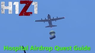 H1Z1 Just Survive - Hospital Airdrop Quest Guide