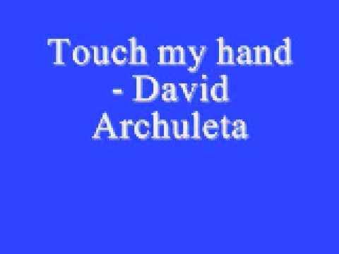 Touch my hand David Archuleta *Lyrics*