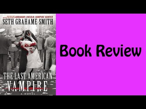 Book : The Last American Vampire by Seth GrahameSmith