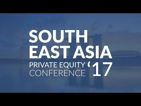 South East Asia Private Equity Conference 2017 by Private Equity Insights
