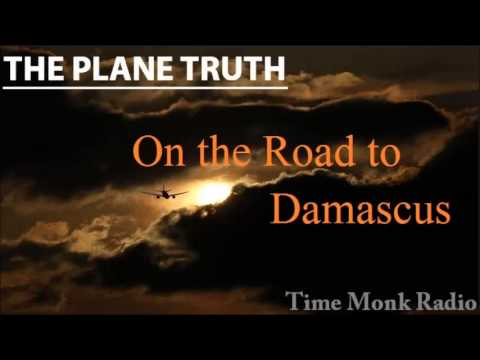 The Plane Truth ~ On the Road to Damascus w/ Ziad Fadel - PTS 3065