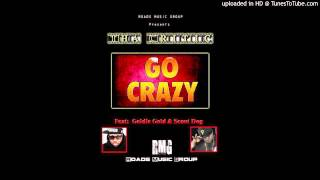 Tha Critic feat: Goldie Gold & Scoot Dog - Go Crazy