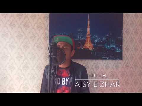 Luluh cover by Aisy Eizhar