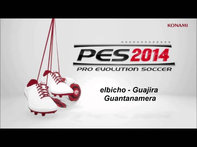 PES 2014 Soundtrack (elbicho-Guajira-Guantanamera) HD Travel Video