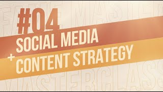 Masterclass - Class 4 - Social Media and Content Strategy