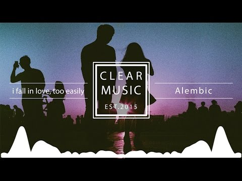 Alembic  i fall in love, too easily