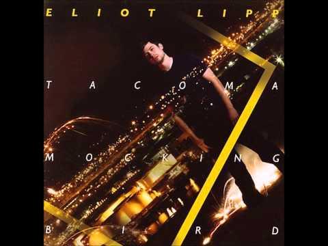 Eliot Lipp - Tacoma Mockingbird (Full Album) HD