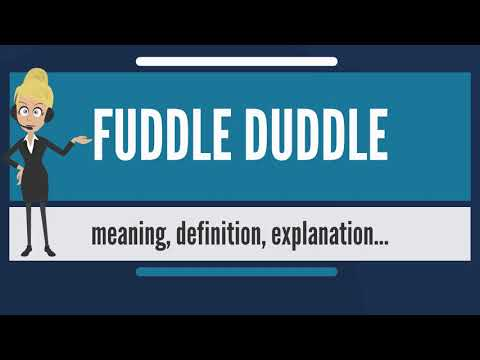 What is FUDDLE DUDDLE? What does FUDDLE DUDDLE mean? FUDDLE DUDDLE meaning & explanation