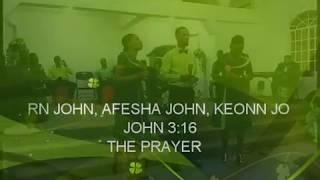 JOHN 3:16 -  KEONN JOHN, KERN JOHN, AFESHA JOHN