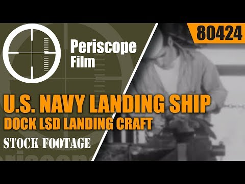 U.S. NAVY LANDING SHIP DOCK LSD   LANDING CRAFT  DESCRIPTION AND EMPLOYMENT 80424