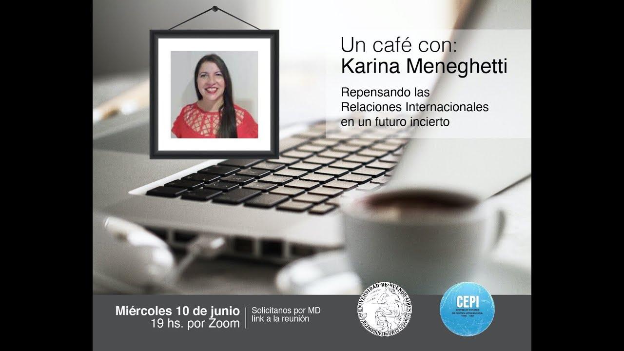 Un café con Karina Meneghetti #41