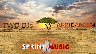 Two DJs - Africanism   Official Single