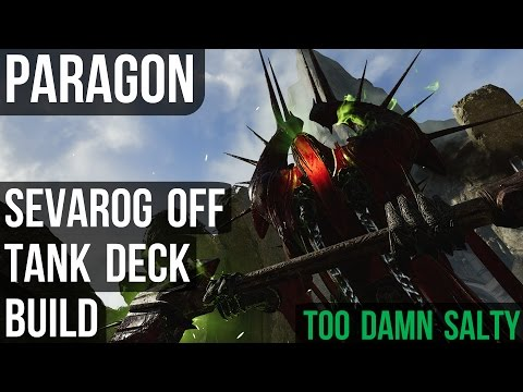 Sevarog Deck Build -  Too Much Salt - Defense Off Tank Sustain Damage Life Steal Build - Paragon PS4