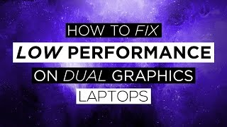 How To Fix Low Performance In Games On Dual Graphics Laptops!